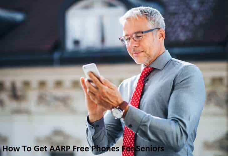 How To Get AARP free phones for seniors