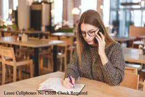 Lease Cellphones No Credit Check Required