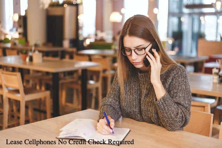 Lease Cell phone No Credit Check Required