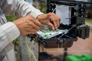 How to install fiber optic cable for internet
